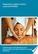 UF0085 - Diagnóstico estético facial y corporal
