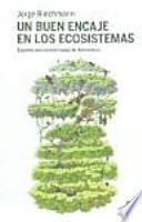 Un buen encaje en los ecosistemas