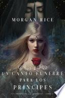 Un Canto Fúnebre para Los Príncipes (Un Trono para Las Hermanas—Libro Cuatro)