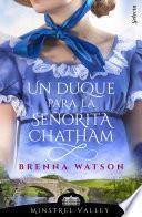 Un duque para la señorita Chatham (Minstrel Valley 13)