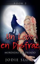 Un Lobo en Disfraz : Mordidas del Pasado