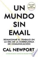 Un Mundo Sin E-mail (a Wold Without E-mail Spanish Edition)
