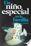 Un niño especial en la familia: Guia para padres