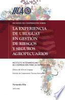 Un nodo de cooperación sobre: la experiencia de Uruguay en gestión de riesgos y seguros agropecuarios