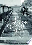 Un rumor que no se va