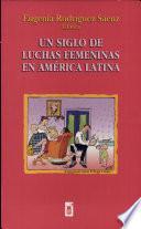 Un siglo de luchas femeninas en América Latina
