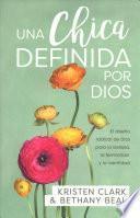 Una chica definida por Dios/ A Girl Defined by God