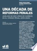 Una década de reformas penales