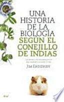 Una historia de la biología según el conejillo de Indias