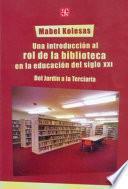 Una introducción al rol de la biblioteca en la educación del siglo XXI