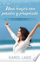 Una Mujer Con Pasion y Proposito
