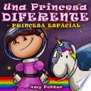 Una Princesa Diferente - Princesa Espacial