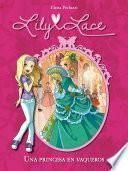 Una princesa en vaqueros (Serie Lily Lace 1)