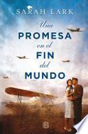 Una Promesa En El Fin del Mundo / A Promise in the End of the World