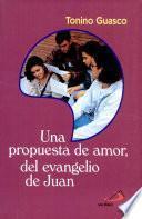 UNA PROPUESTA DE AMOR DEL EVANGELIO DE JUAN