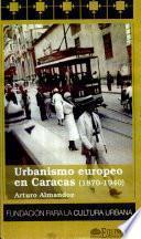 Urbanismo europeo en Caracas (1870-1940)