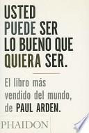 Usted Puede Ser Lo Bueno Que Quiera Ser/It's Not How Good You Are