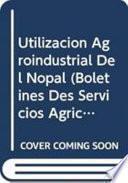 Utilización agroindustrial del nopal