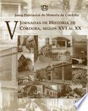 V Jornadas de Historia de Córdoba, siglos XVI al XX