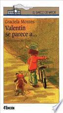 Valentín se parece a--