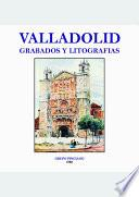 Valladolid, grabados y litografías