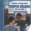 Vamos a explorar CUERPOS SÓLIDOS en la red (Exploring SOLID FIGURES on the Web)