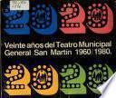 Veinte años del Teatro Municipal General San Martín, 1960-1980