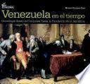Venezuela en el tiempo: Cronología desde la Conquista hasta la fundación de la República