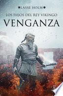 Venganza (Serie Los hijos del rey vikingo 1)