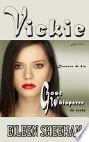 Vickie. Doctora de día, ghost whisperer de noche