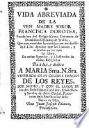 Vida abreviada de la Ven. Madre Soror Francisca Dorotea, fundadora del ... Convento de Dominicas Descalzas de Sevilla ...