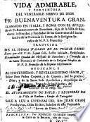 Vida admirable y portentosa del venerable ... Fr. Buenaventura Gran, llamado en Italia y Roma con el apellido de Fr. Buenaventura de Barcelona ...