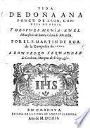 Vida de Doña Ana Ponce de Leon, Condesa de Feria, y despues monja en el Monesterio de Santa Clara de Montilla, etc