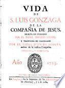 Vida de S. Luis Gonzaga de la Compañia de Jesus