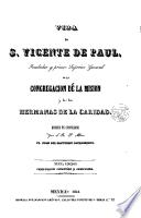 Vida de S. Vicente de Paul fundador y primer superior General de la Congregación de la Misión y de las Hermanas de la Caridad