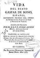 Vida del beato Gaspar de Bono ... del orden de Minimos de San Francisco de Paula ...