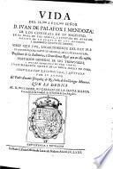Vida Del Il.mo Exc.mo Señor D. Ivan De Palafox I Mendoza (etc.)