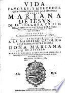 Vida, favores y mercedes, que Nuestro Señor hizo a la Venerable Hermana Mariana de Jesus de la tercera orden de San Francisco