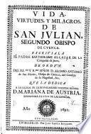 Vida, virtudes, y milagros de San Julian, segundo Obispo de Cuenca