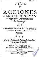 Vida y acciones del rey don Ivan el segundo, decimotercio de Portugal ...