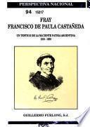 Vida y obra de Fray Francisco de Paula Castañeda