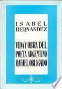 Vida y obra del poeta argentino Rafael Obligado