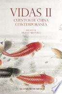 Vidas II. Cuentos de China contemporánea