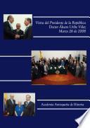 Visita del Presidente Alvaro Uribe Vélez