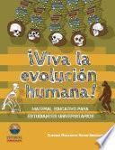 ¡Viva la evolución humana!: Material educativo para estudiantes universitarios.