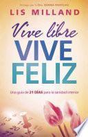 Vive Libre, Vive Feliz