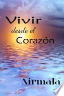 Vivir Desde el Corazon / Living from the Heart