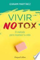 Vivir Notox. El método para resetear tu vida