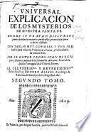 Vniuersal explicacion de los mysterios de nuestra Santa fe ...