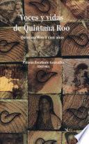 Voces y Vida de Quintana Roo